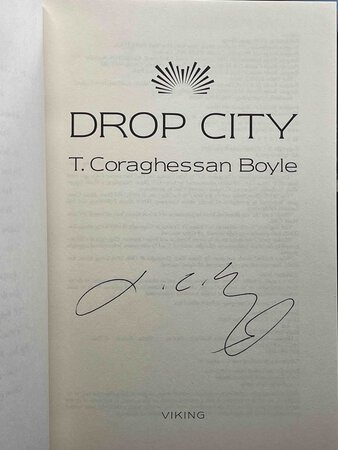 DROP CITY. by Boyle, T. Coraghesson.