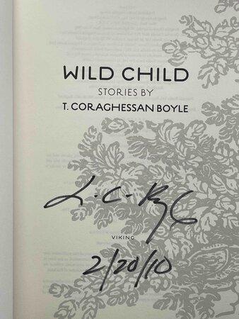WILD CHILD: Stories. by Boyle, T. Coraghessen (T. C.)