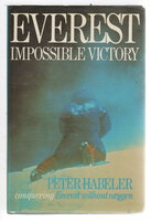 EVEREST: Impossible Victory. by Habeler, Peter.