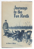 JOURNEYS TO THE FAR NORTH, by Murie, Olaus J.