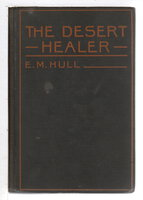 THE DESERT HEALER. by Hull, E, M. (Edith Maud Hull, 1880-1947)