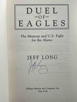 DUEL OF EAGLES: The Mexican and U.S. Fight for the Alamo. by Long, Jeff.