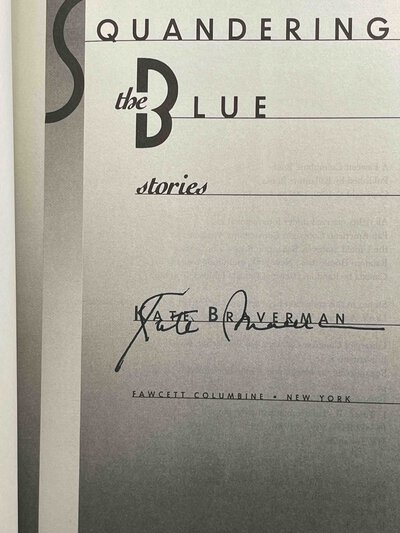 SQUANDERING THE BLUE. by Braverman, Kate.