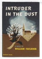 INTRUDER IN THE DUST. by Faulkner, William.