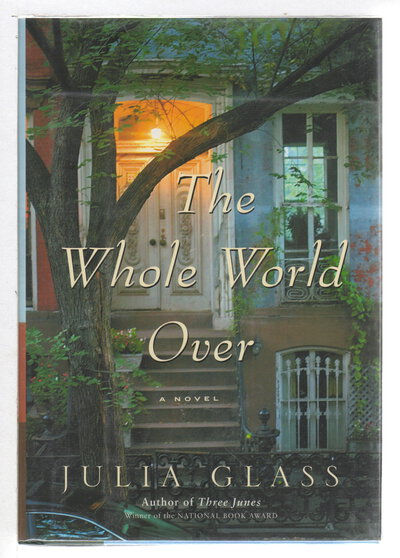 THE WHOLE WORLD OVER. by Glass, Julia.