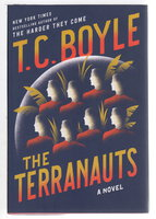 THE TERRANAUTS. by Boyle, T. Coraghessan.