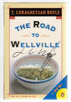 THE ROAD TO WELLVILLE. by Boyle, T. Coraghessan.