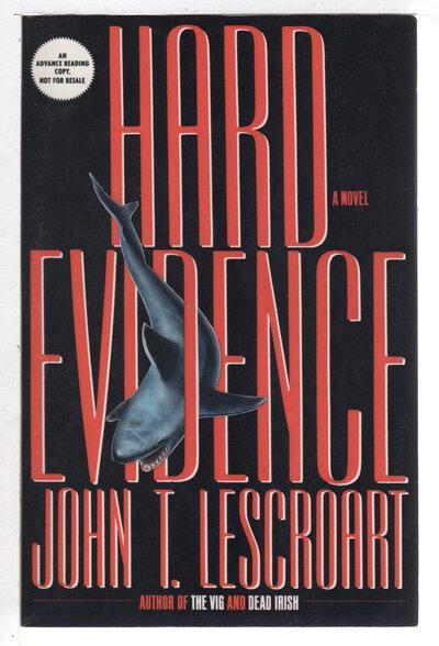 HARD EVIDENCE. by Lescroart, John T.