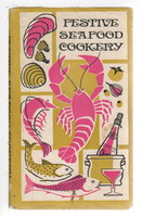 FESTIVE SEAFOOD COOKERY. by Beilenson, Edna, editor.