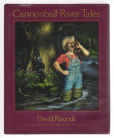 CANNONBALL RIVER TALES. by Rounds, David.