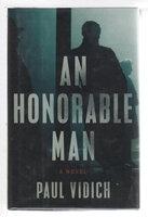 AN HONORABLE MAN. by Vidich, Paul.