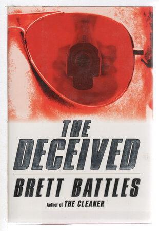 THE DECEIVED. by Battles, Brett.