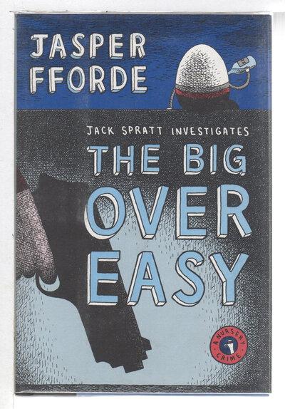 THE BIG OVER EASY: A Nursery Crime. by Fforde, Jasper.
