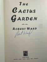 THE CACTUS GARDEN. by Ward, Robert.