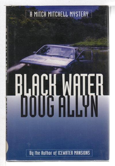 BLACK WATER. by Allyn, Doug.