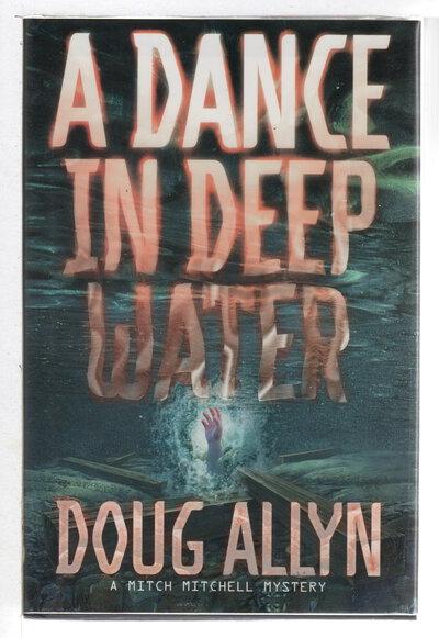 A DANCE IN DEEP WATER. by Allyn, Doug.