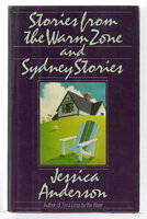 STORIES FROM THE WARM ZONE AND SYDNEY STORIES. by Anderson, Jessica.