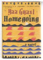 HOMEGOING. by Gyasi, Yaa.