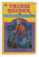 TRIXIE BELDEN: THE INDIAN BURIAL GROUND MYSTERY, #38. by Kenny, Kathryn