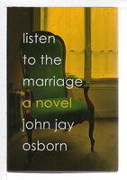 LISTEN TO THE MARRIAGE. by Osborn, John Jay.