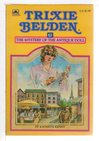 TRIXIE BELDEN: THE MYSTERY OF THE ANTIQUE DOLL, #36. by Kenny, Kathryn
