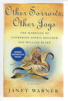 OTHER SORROWS, OTHER JOYS: The Marriage of Catherine Sophia Boucher and William Blake. by Warner, Janet.