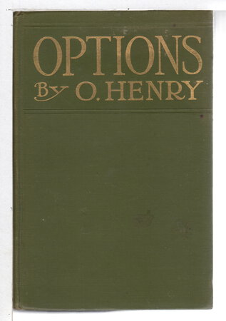 OPTIONS. by Henry, O. (pen name of William Sydney Porter, 1962-1910)