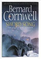SWORD SONG: The Battle for London (Saxon Tales #4.) by Cornwell, Bernard.