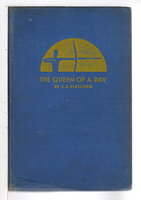 THE QUEEN OF A DAY. by Fletcher, J. S. (Joseph Smith Fletcher, 1863-1935)