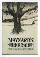 MAYNARD'S HOUSE. by Raucher, Herman.