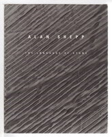 ALAN SHEPP: THE LANGUAGE OF STONE. by [Shepp, Alan] Jo Farb Hernandez, curator. Essays by Mark Levy and Phyllis Tuchman