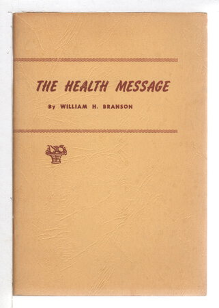 THE HEALTH MESSAGE. by Branson, William H. (1887-1961)
