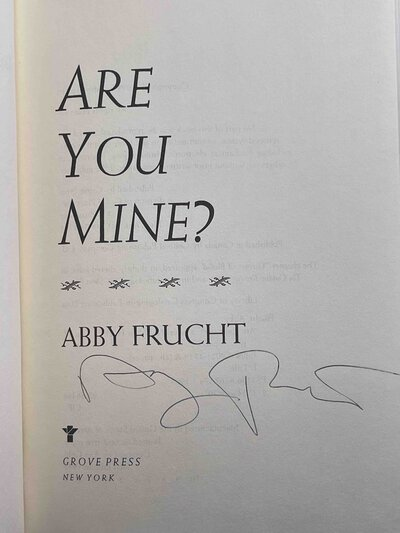 ARE YOU MINE? by Frucht, Abby.