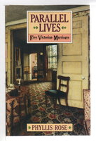 PARALLEL LIVES: Five Victorian Marriages. by Rose, Phyliis.