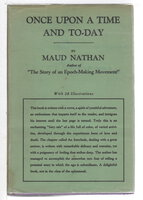 ONCE UPON A TIME AND TODAY. by Nathan, Maud (1862-1946); Foreword by Carrie Chapman Catt.