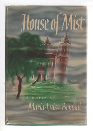 HOUSE OF MIST. by Bombal, Maria-Luisa.