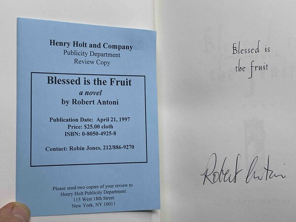 BLESSED IS THE FRUIT. by Antoni, Robert.