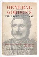"GENERAL GORDON'S KHARTOUM JOURNAL. by [Gordon, General Charles George ""Chinese"" 1883-1855] Elton, Lord, editor."