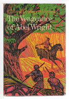 THE VENGEANCE OF ABEL WRIGHT. by Alderman, Clifford Lindsey.