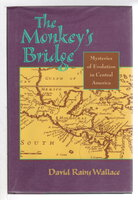 THE MONKEY'S BRIDGE: Mysteries of Evolution in Central America. by Wallace, David Rains.
