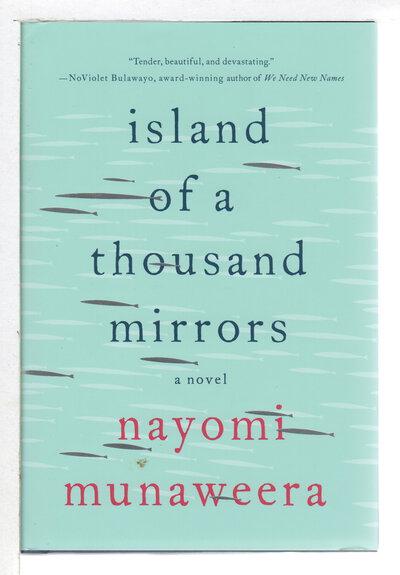 ISLAND OF A THOUSAND MIRRORS. by Munaweera, Nayomi.
