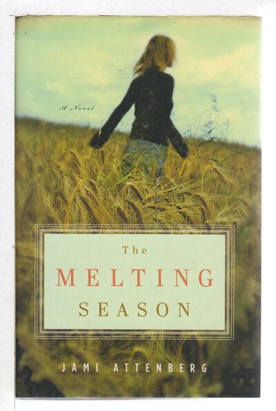 THE MELTING SEASON. by Attenberg, Jami.