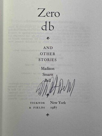 ZERO db and Other Stories. by Bell, Madison Smartt.