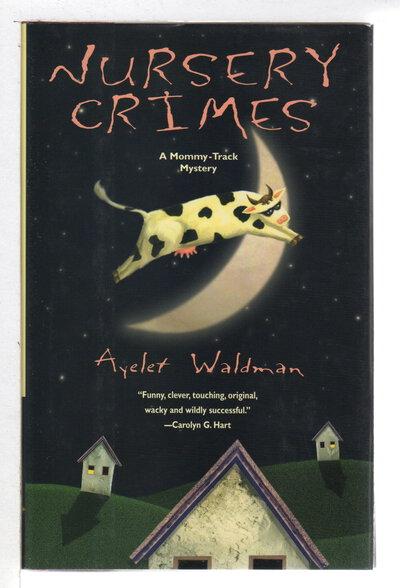 NURSERY CRIMES. by Waldman, Ayelet.