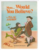 MORE . . . WOULD YOU BELIEVE? by Asimov, Isaac.