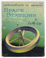 SPACE STATIONS: Adventure in Space. by Ley, Willy (1906-1969); illustrated by John Polgreen.
