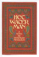 HOT WATER MAN. by Moggach, Deborah.