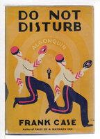 DO NOT DISTURB. by Case, Frank.