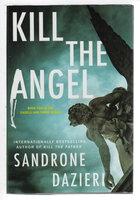 KILL THE ANGEL. by Dazieri, Sandrone.