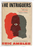 THE INTRIGUERS: Four Superb Novels of Suspense: Passage Of Arms, State Of Siege, The Schirmer Inheritance and Judgment On Deltchev. by Ambler, Eric (1909-1998).